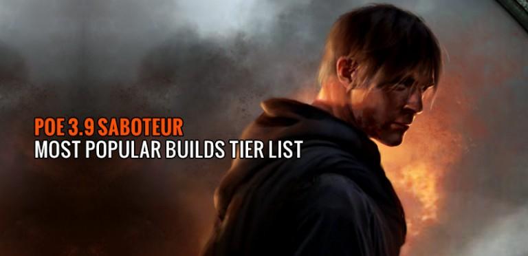 POE 3.9 Saboteur Most Popular Builds Tier List